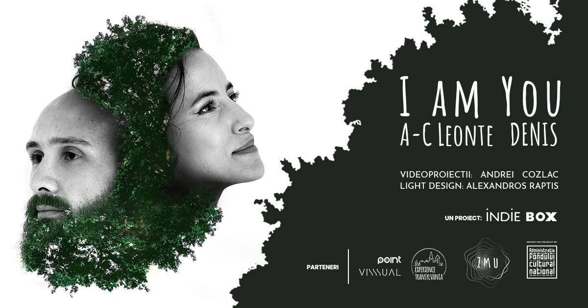I am You | Concert A-C Leonte & Denis Cover